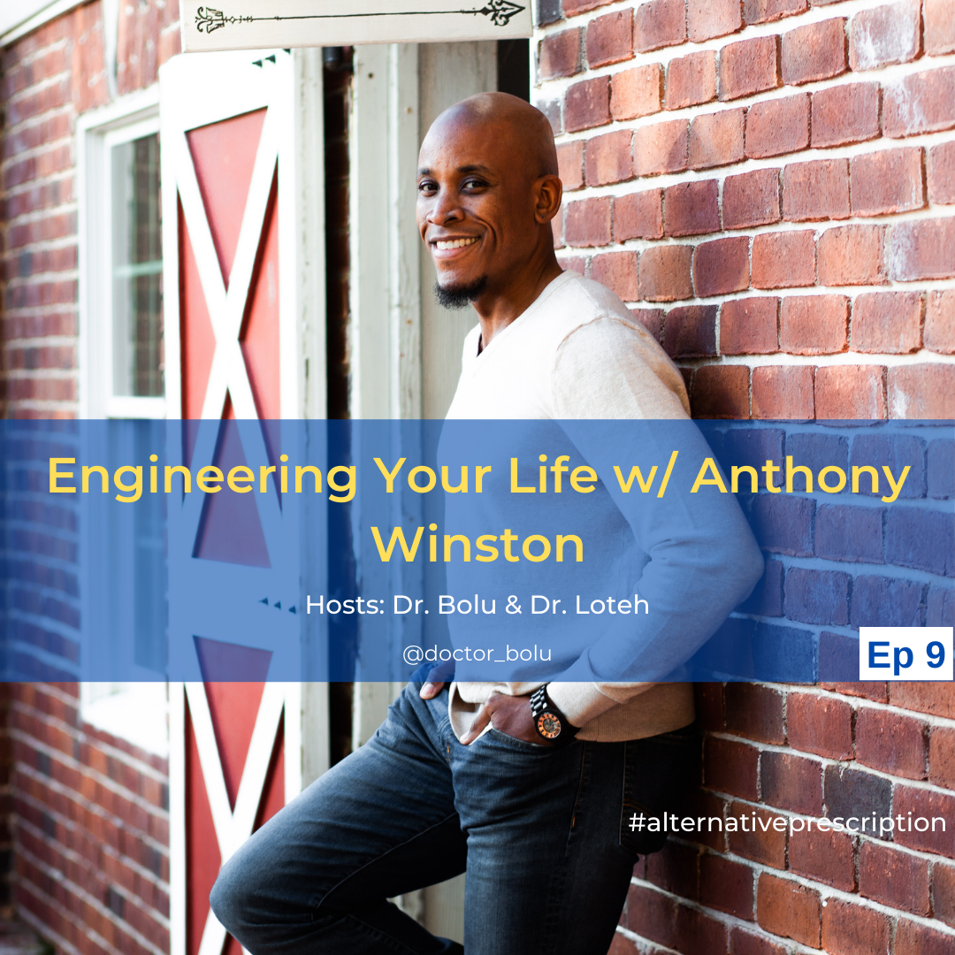 Episode 9 - Engineering Your Life with Anthony Winston